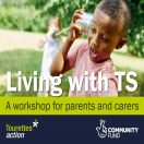 Living with TS - workshops for parents and carers
