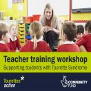 One day teacher workshops on Tourette Syndrome!